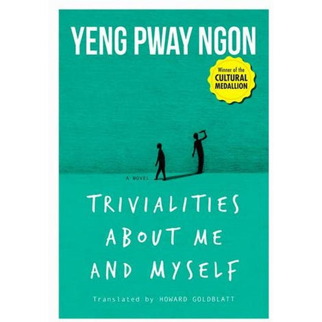 Trivialities About Me and Myself by Yeng Pway Ngon