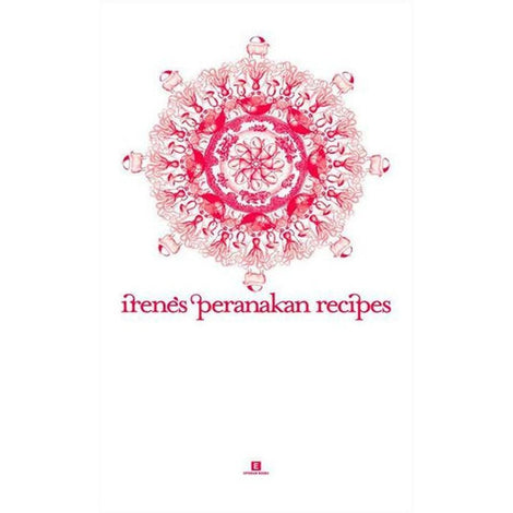 Irene's Peranakan Recipes by Irene Yeo and Elaine Yeo