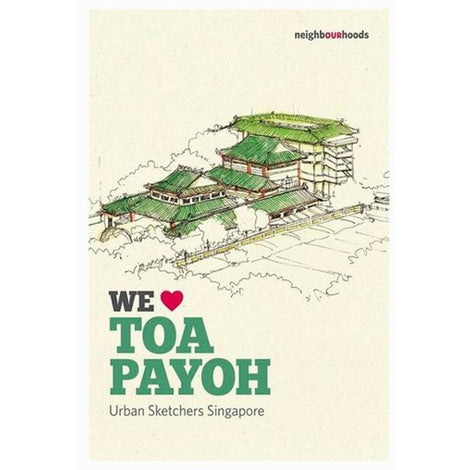 Our Neighbourhoods: We ? Toa Payoh by Urban Sketchers Singapore