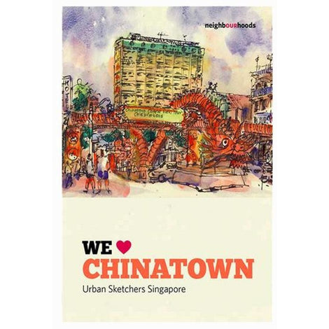 Our Neighbourhoods: We ? Chinatown by Urban Sketchers Singapore