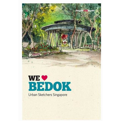Our Neighbourhoods: We ? Bedok by Urban Sketchers Singapore