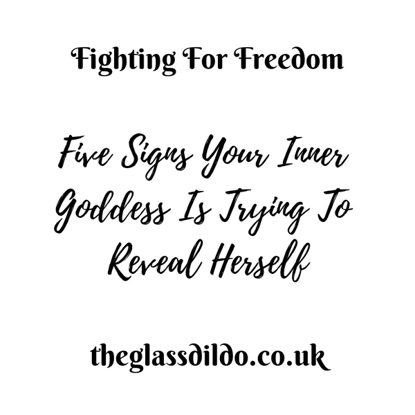 <p>Fighting For Freedom</p> <p>5 Signs Your Inner Goddess Is Trying To Reveal Herself</p>