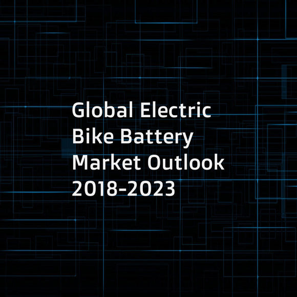 Global Electric Bike Battery Market Outlook 2018-2023