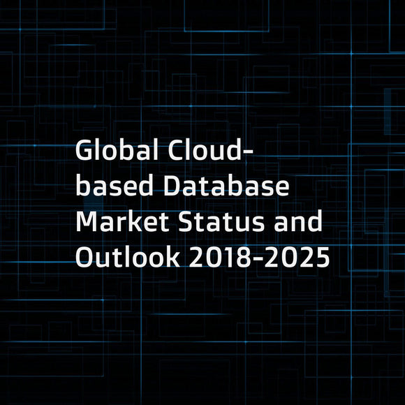 Global Cloud-based Database Market Status and Outlook 2018-2025