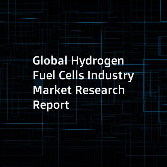 Global Hydrogen Fuel Cells Industry Market Research Report