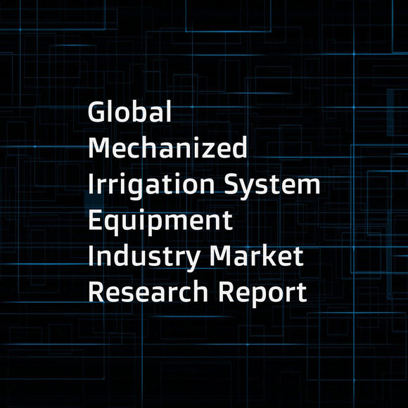 Global Mechanized Irrigation System Equipment Industry Market Research Report