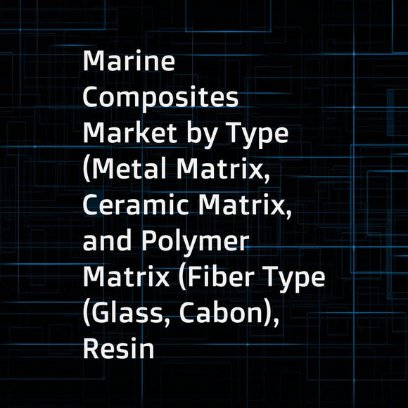 Marine Composites Market by Type (Metal Matrix, Ceramic Matrix, and Polymer Matrix (Fiber Type (Glass, Cabon), Resin Type (Polyester, Epoxy))), Vessel Type (Power Boats, Sailboats, Cruise Ships), and Region - Global Forecast to 2023