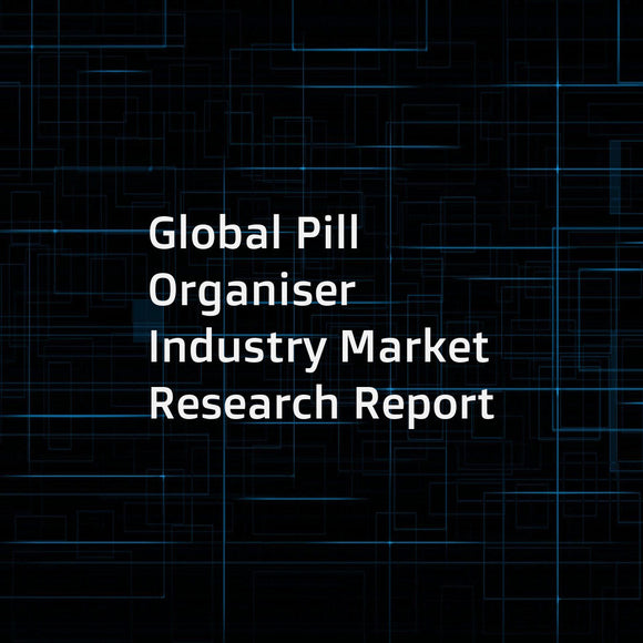Global Pill Organiser Industry Market Research Report
