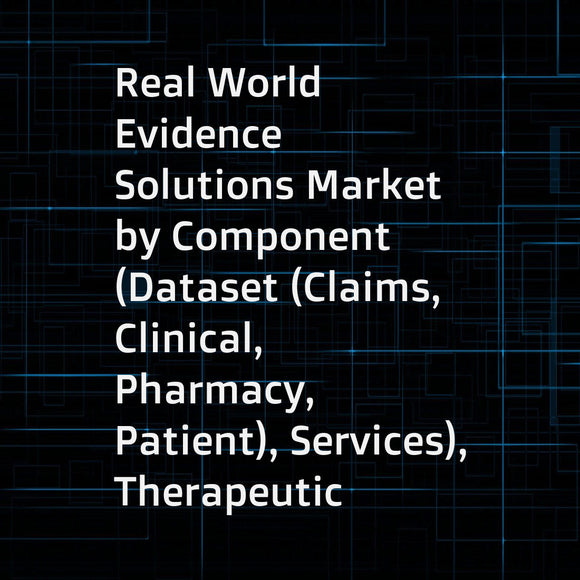 Real World Evidence Solutions Market by Component (Dataset (Claims, Clinical, Pharmacy, Patient), Services), Therapeutic Area (Oncology, Cardiovascular, Immunology), End User (Pharmaceuticals, Medical Devices, Payers, Providers) - Global Forecast to 2023