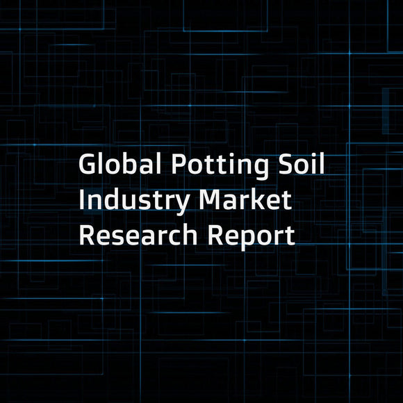 Global Potting Soil Industry Market Research Report