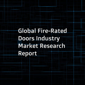 Global Fire-Rated Doors Industry Market Research Report