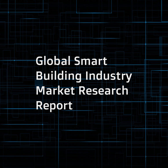 Global Smart Building Industry Market Research Report