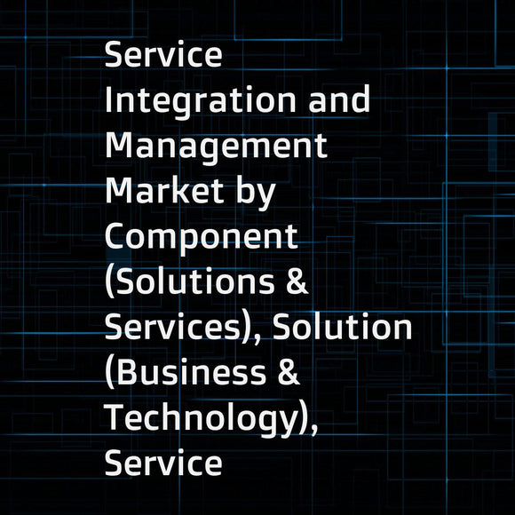 Service Integration and Management Market by Component (Solutions & Services), Solution (Business & Technology), Service (Implementation, Advisory), Organization Size, Vertical (IT & Telecommunications, Manufacturing), and Region - Global Forecast to 2023