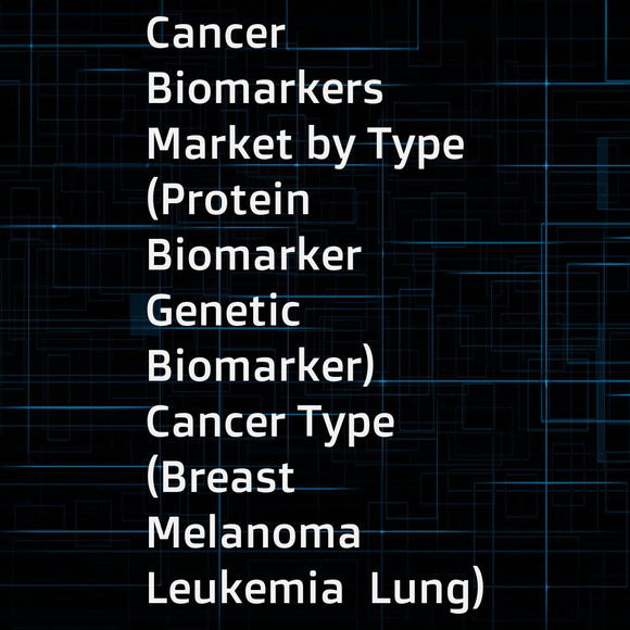 Cancer Biomarkers Market by Type (Protein Biomarker  Genetic Biomarker)  Cancer Type (Breast  Melanoma  Leukemia  Lung)  Profiling Technology (Omics  Imaging  Immunoassay  Bioinformatics)  Application (Diagnosis  Prognostics  R&D) - Global Forecast to 202