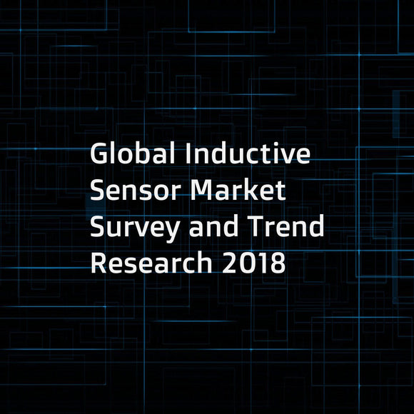 Global Inductive Sensor Market Survey and Trend Research 2018