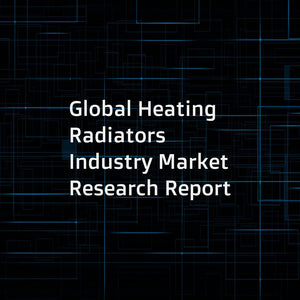 Global Heating Radiators Industry Market Research Report