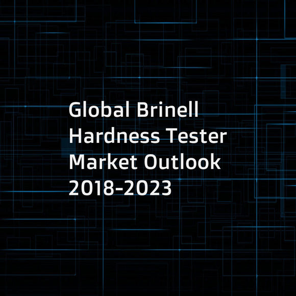 Global Brinell Hardness Tester Market Outlook 2018-2023