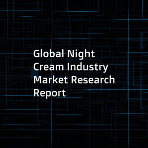 Global Night Cream Industry Market Research Report