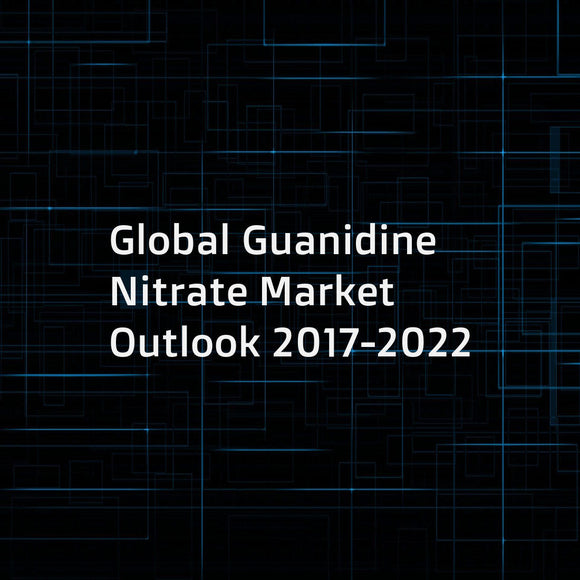 Global Guanidine Nitrate Market Outlook 2017-2022