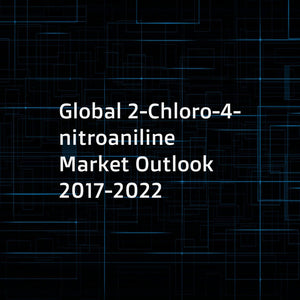 Global 2-Chloro-4-nitroaniline Market Outlook 2017-2022