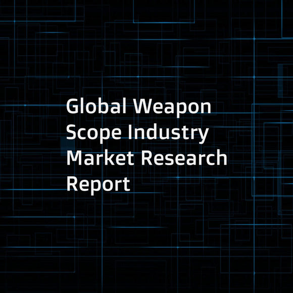 Global Weapon Scope Industry Market Research Report