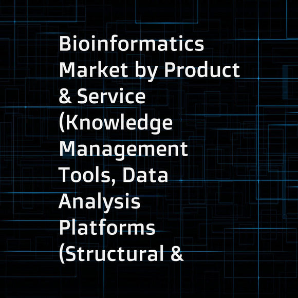 Bioinformatics Market by Product & Service (Knowledge Management Tools, Data Analysis Platforms (Structural & Functional), Services), Applications (Genomics, Proteomics & Metabolomics), & Sectors (Medical, Academics, Agriculture) - Global Forecast to 2023