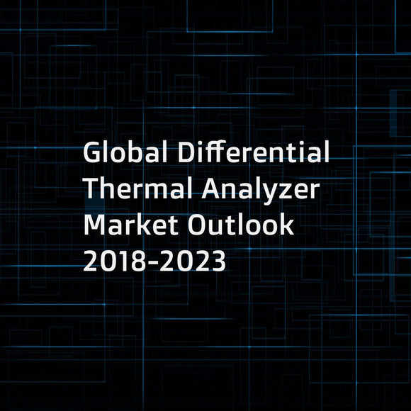 Global Differential Thermal Analyzer Market Outlook 2018-2023