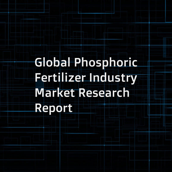 Global Phosphoric Fertilizer Industry Market Research Report
