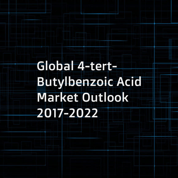 Global 4-tert-Butylbenzoic Acid Market Outlook 2017-2022