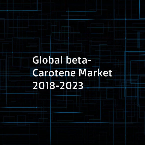 Global beta-Carotene Market 2018-2023