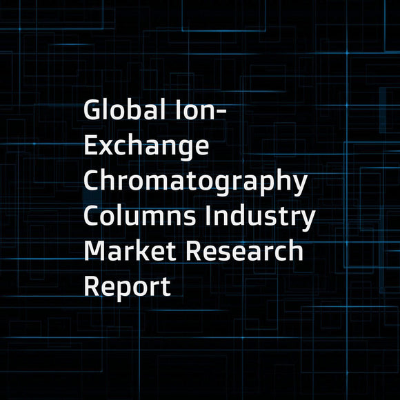 Global Ion-Exchange Chromatography Columns Industry Market Research Report