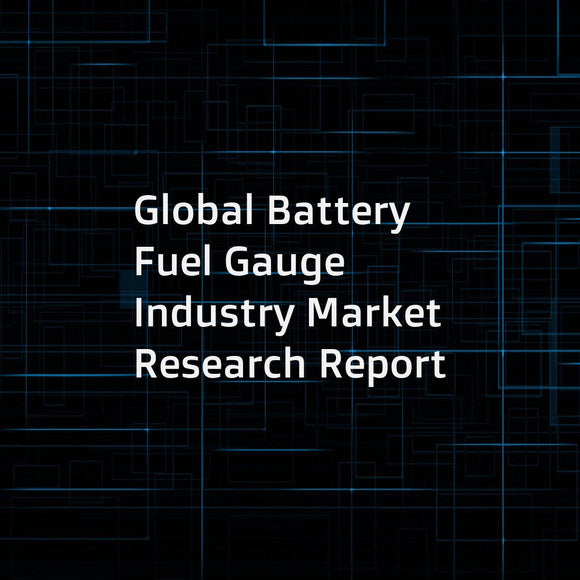 Global Battery Fuel Gauge Industry Market Research Report