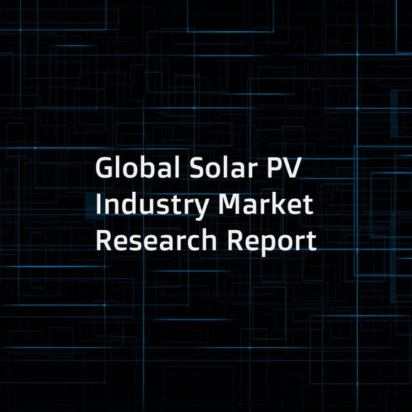 Global Solar PV Industry Market Research Report