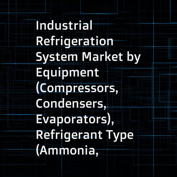 Industrial Refrigeration System Market by Equipment (Compressors, Condensers, Evaporators), Refrigerant Type (Ammonia, CO2, HFCs), Industry (Fruit & Vegetable Processing, Beverage, Refrigerated Warehouse), and Geography - Global Forecast to 2024