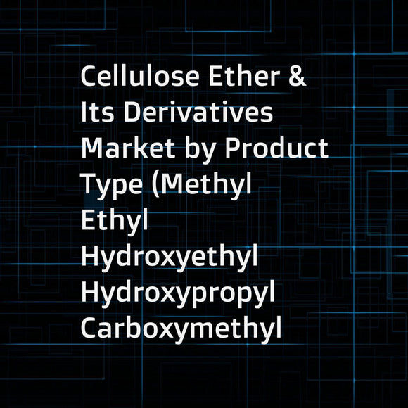 Cellulose Ether & Its Derivatives Market by Product Type (Methyl  Ethyl  Hydroxyethyl  Hydroxypropyl  Carboxymethyl Cellulose)  Application (Pharmaceuticals  Personal Care  Foods & Beverages  Surface Coatings & Paints)  Region - Global Forecast to 2021