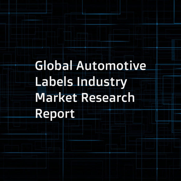 Global Automotive Labels Industry Market Research Report
