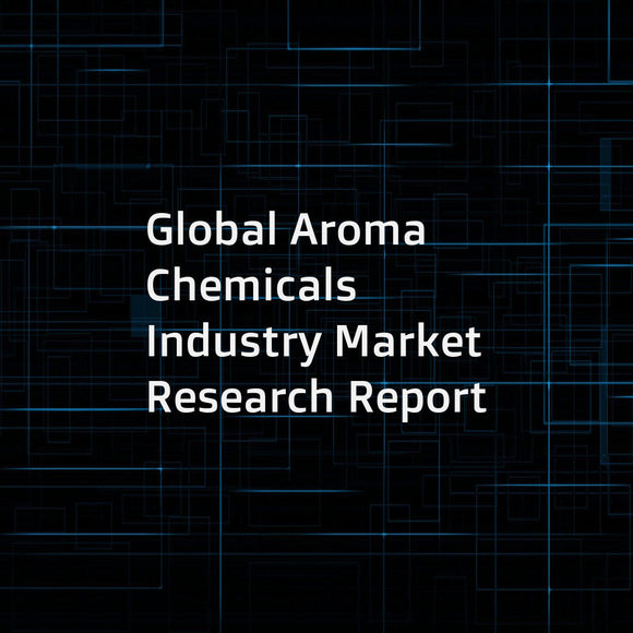 Global Aroma Chemicals Industry Market Research Report