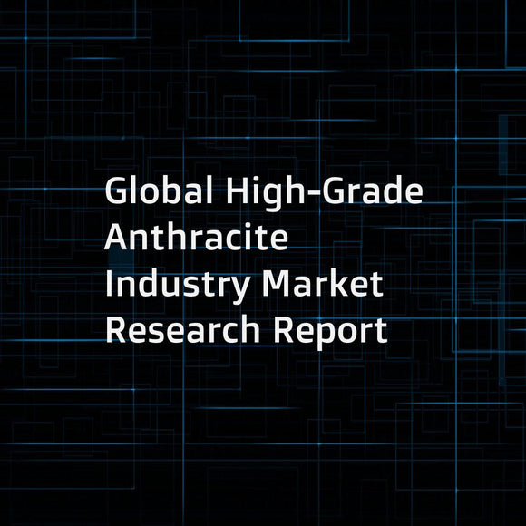 Global High-Grade Anthracite Industry Market Research Report