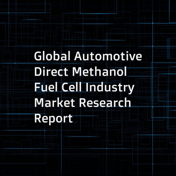 Global Automotive Direct Methanol Fuel Cell Industry Market Research Report