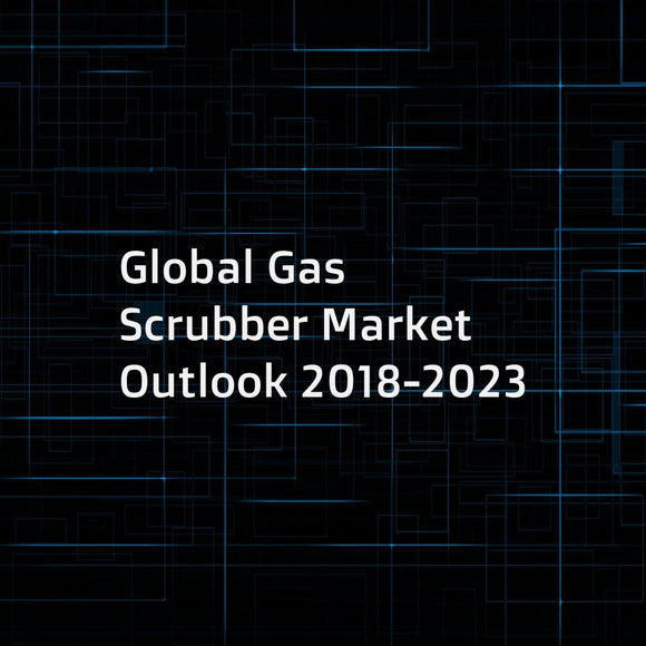 Global Gas Scrubber Market Outlook 2018-2023