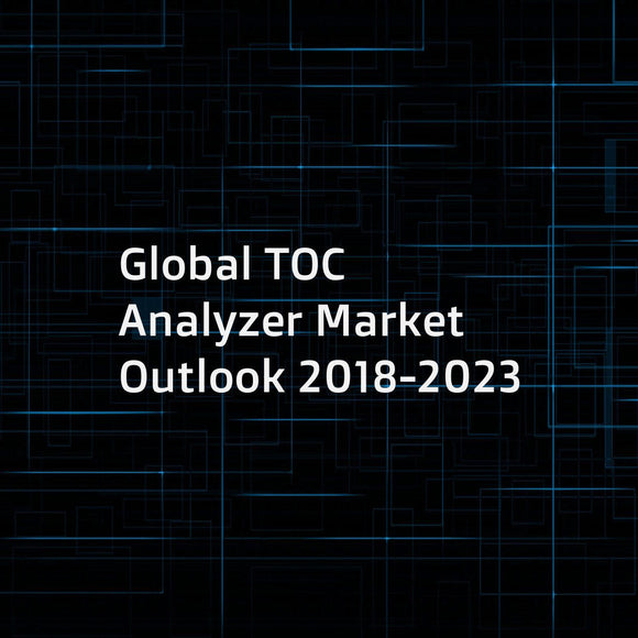 Global TOC Analyzer Market Outlook 2018-2023