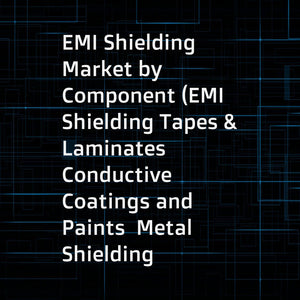 EMI Shielding Market by Component (EMI Shielding Tapes & Laminates  Conductive Coatings and Paints  Metal Shielding Products  Conductive Polymers  EMI Filters)  Method (Radiation  Conduction)  Industry (Consumer Electronics  Telecom & IT  Automotive  Heal
