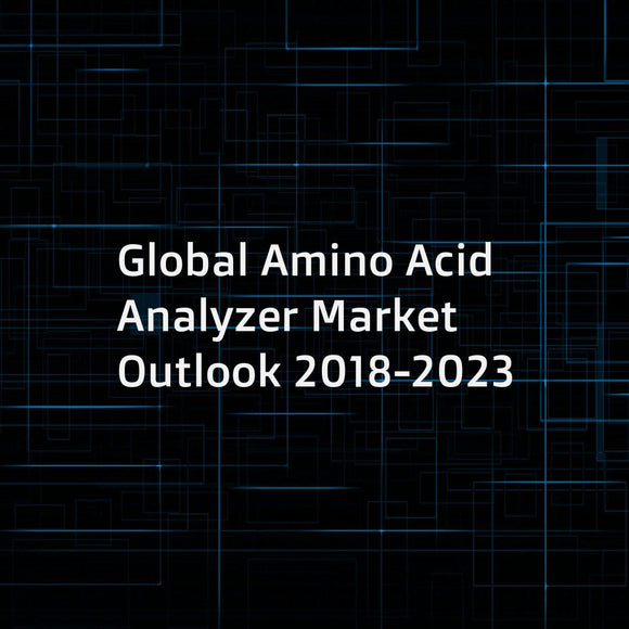 Global Amino Acid Analyzer Market Outlook 2018-2023