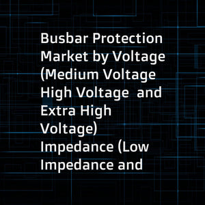 Busbar Protection Market by Voltage (Medium Voltage  High Voltage  and Extra High Voltage)  Impedance (Low Impedance and High Impedance)  End-User (Utilities  Industries  and Transportation)  and Region - Global Forecast to 2023