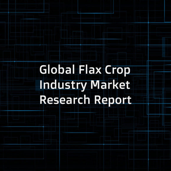 Global Flax Crop Industry Market Research Report