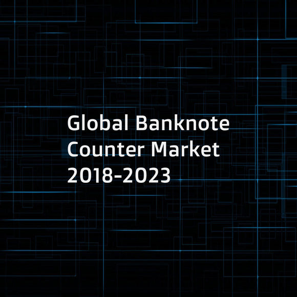 Global Banknote Counter Market 2018-2023