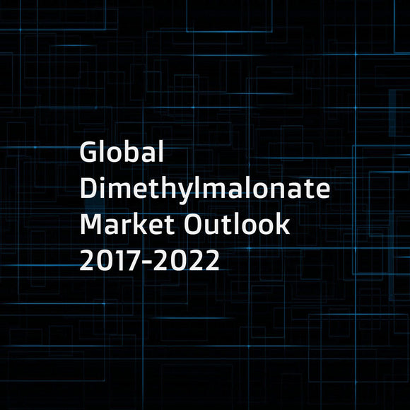 Global Dimethylmalonate Market Outlook 2017-2022