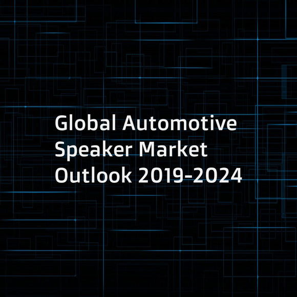Global Automotive Speaker Market Outlook 2019-2024