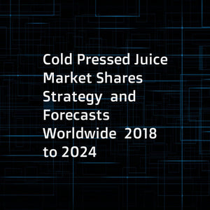 Cold Pressed Juice  Market Shares  Strategy  and Forecasts  Worldwide  2018 to 2024