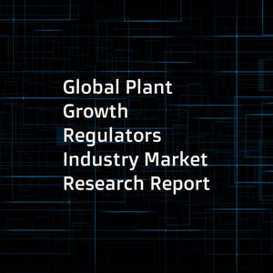 Global Plant Growth Regulators Industry Market Research Report